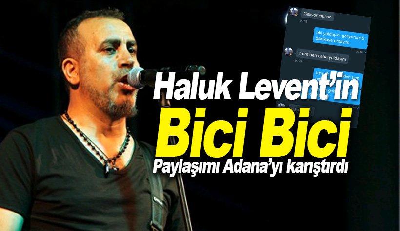 Haluk Levent Adanayı karıştırdı