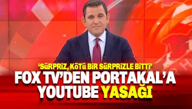 FOX TV'den Fatih Portakal'a Youtube yasağı